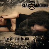 Play & Download Left Behind by Star Off Machine | Napster