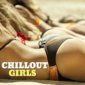 Play & Download Chillout Girls by Various Artists | Napster