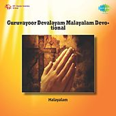 Play & Download Guruvayoor Devalayam Malayalam Devotional by Various Artists | Napster