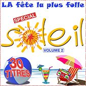Play & Download La fête la plus folle, vol. 2 (Spécial soleil) by Various Artists | Napster