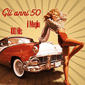 Play & Download Gli anni 50: il meglio (100 HIts) by Various Artists | Napster