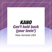 Play & Download Can't Hold Back Your Lovin' (New Remixed USA) by Kano | Napster