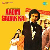 Aadmi Sadak Ka (Original Motion Picture Soundtrack) by Various Artists