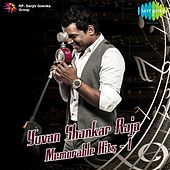 Play & Download Yuvan Shankar Raja: Memorable Hits, Vol. 1 by Various Artists | Napster