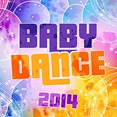Baby Dance 2014 by Various Artists