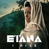 Play & Download I Rise by Etana | Napster