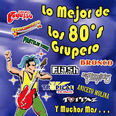 Play & Download Lo Mejor de los 80's Grupero by Various Artists | Napster