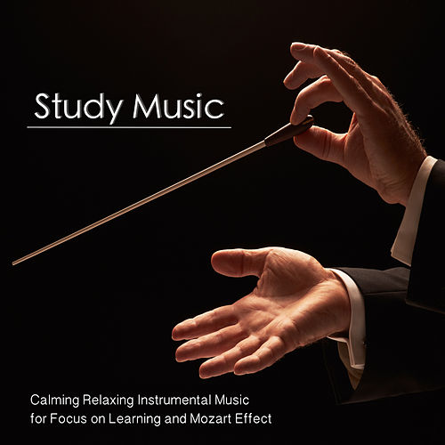 Study Music: Calming Relaxing Instrumental Music for Focus On Learning and Mozart Effect by Calm Music for Studying