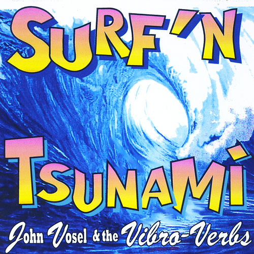 Play & Download Surfin' Tsunami by John Vosel | Napster
