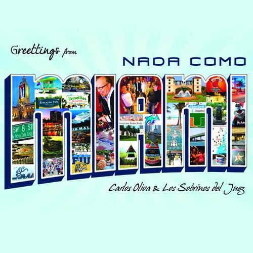 Play & Download Nada Como Miami by Carlos Oliva Y Los Sobrinos...   Napster