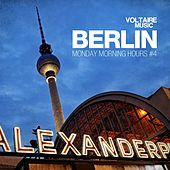Play & Download Berlin - Monday Morning Hours #4 by Various Artists | Napster