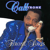 Play & Download Call Tyrone by Tyrone Davis | Napster