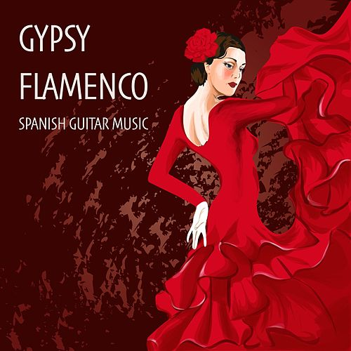 Play & Download Gypsy Flamenco Spanish Guitar Music for Dining, Lounge Ambience, Beach Spa Chill Out by Gypsy Flamenco Masters | Napster