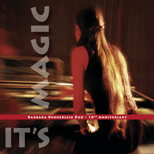 Play & Download 10th Anniversary - It's Magic by Barbara Dennerlein | Napster