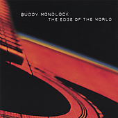 Play & Download The Edge of the World by Buddy Mondlock | Napster