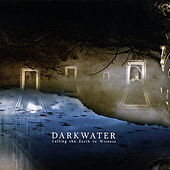 Play & Download Calling the World to Witness by Darkwater | Napster