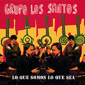 Play & Download Lo Que Somos Lo Que Sea by Grupo Los Santos | Napster