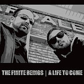 Play & Download A Life to Come by The Finite Beings | Napster