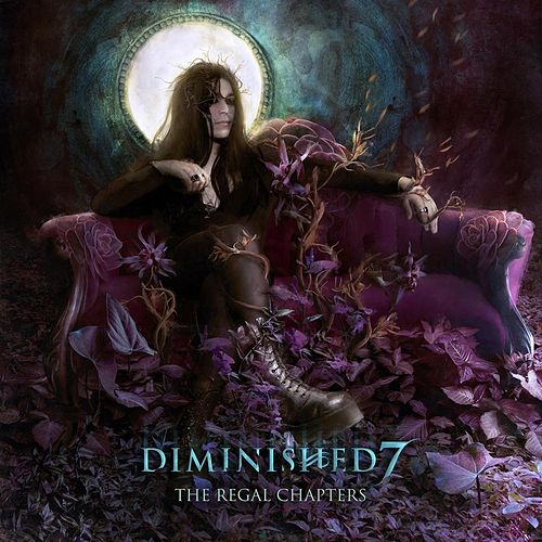 Play & Download The Regal Chapters by Diminished 7 | Napster