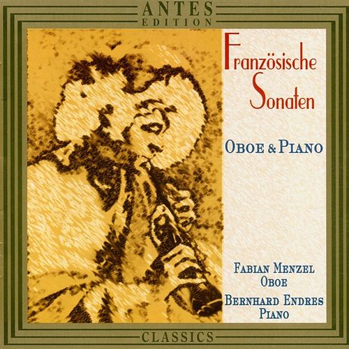 Play & Download Franzoesische Sonaten fuer Oboe by Bernhard Endres Fabian Menzel | Napster