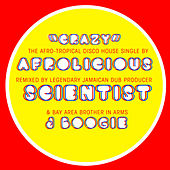 Play & Download Crazy (Scientist & J Boogie Remixes) by Afrolicious | Napster