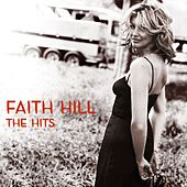 Play & Download The Hits by Faith Hill | Napster