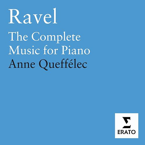 Play & Download Ravel : The Complete Piano Music by Anne Queffelec | Napster