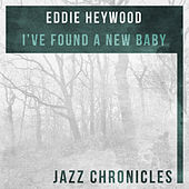 Play & Download I've Found a New Baby (Live) by Eddie Heywood | Napster