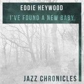 I've Found a New Baby (Live) by Eddie Heywood
