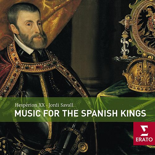 Renaissance Music at the Court of the Kings of Spain by Jordi Savall