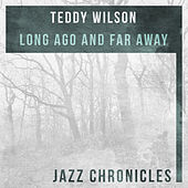 Play & Download Long Ago and Far Away (Live) by Teddy Wilson | Napster