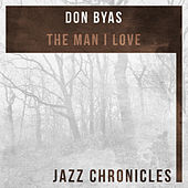 Play & Download The Man I Love (Live) by Don Byas | Napster