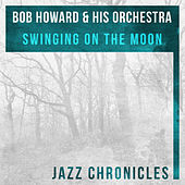 Swinging on the Moon (Live) by Bob Howard
