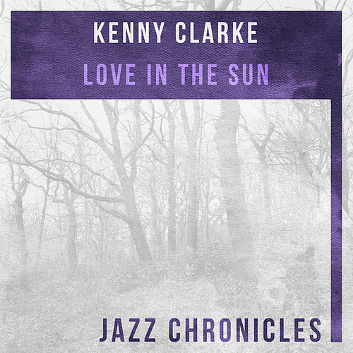 Love in the Sun (Live) by Kenny Clarke
