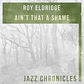 Play & Download Ain't That a Shame (Live) by Roy Eldridge | Napster