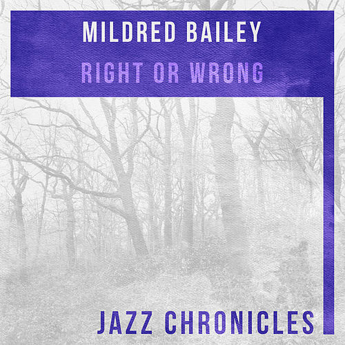 Play & Download Right or Wrong (Live) by Mildred Bailey | Napster