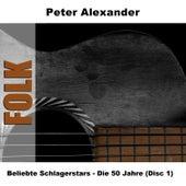 Play & Download Beliebte Schlagerstars - Die 50 Jahre (Disc 1) by Peter Alexander | Napster