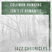 Play & Download Isn't It Romantic (Live) by Coleman Hawkins | Napster
