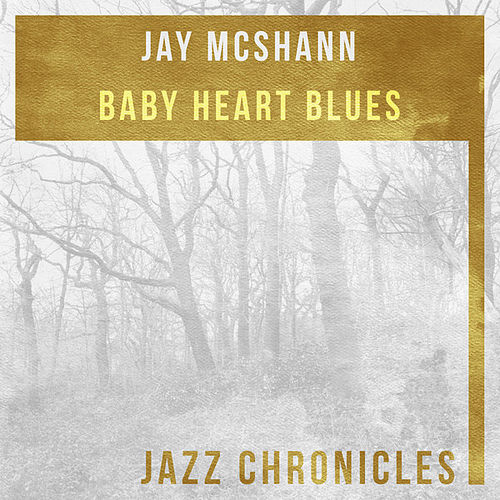 Play & Download Baby Heart Blues (Live) by Jay McShann | Napster