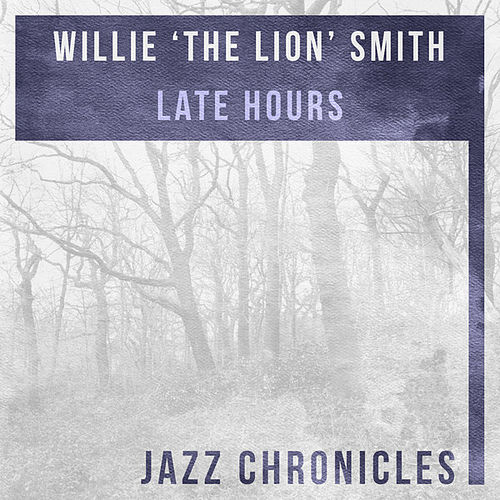 Late Hours (Live) by Willie 'The Lion' Smith