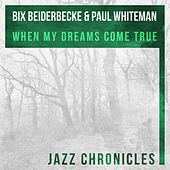 When My Dreams Come True (Live) by Paul Whiteman