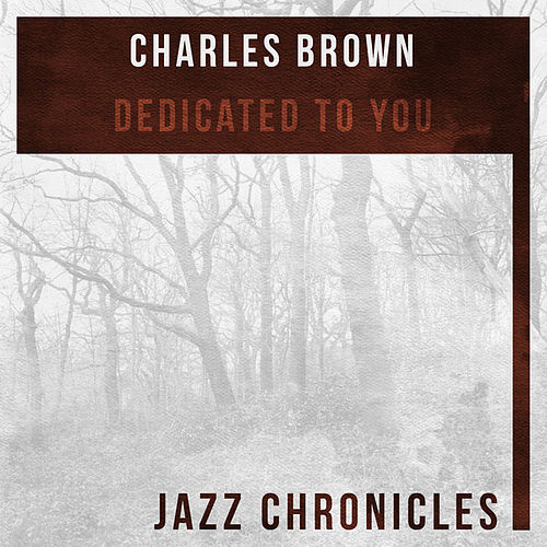 Play & Download Dedicated to You (Live) by Charles Brown | Napster