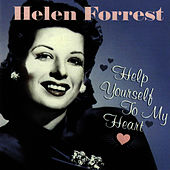 Play & Download Help Yourself To My Heart by Helen Forrest | Napster