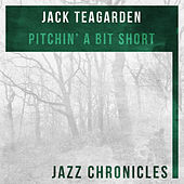 Play & Download Pitchin' a Bit Short (Live) by Jack Teagarden | Napster