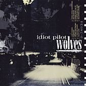 Play & Download Wolves by Idiot Pilot | Napster