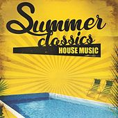 Summer Classics - House Music by Various Artists
