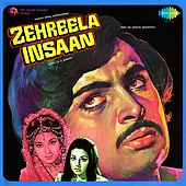 Play & Download Zehreela Insaan (Original Motion Picture Soundtrack) by Various Artists   Napster