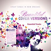 Play & Download Beautiful Cover Versions - Essential Tracks (Compiled & Mixed by Gülbahar Kültür) by Various Artists | Napster