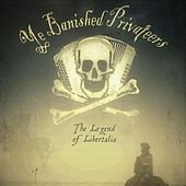 The Legend of Libertalia by Ye Banished Privateers