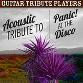 Play & Download Acoustic Tribute to Panic! At the Disco by Guitar Tribute Players | Napster